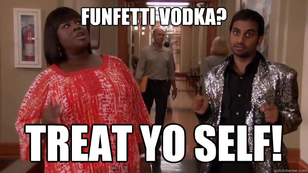 Funfetti Vodka? treat yo self!