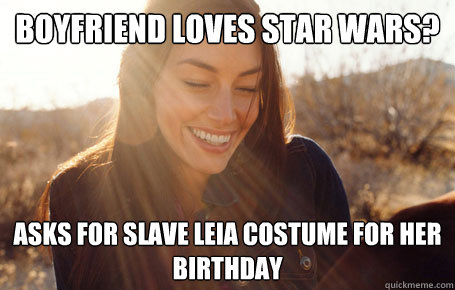 Boyfriend loves Star Wars? Asks for slave leia costume for her birthday