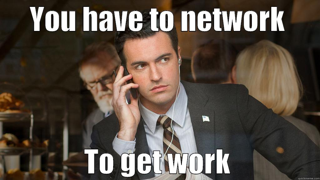 Dan from Veep - YOU HAVE TO NETWORK TO GET WORK Misc
