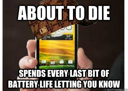 About to die spends every last bit of battery life letting you know