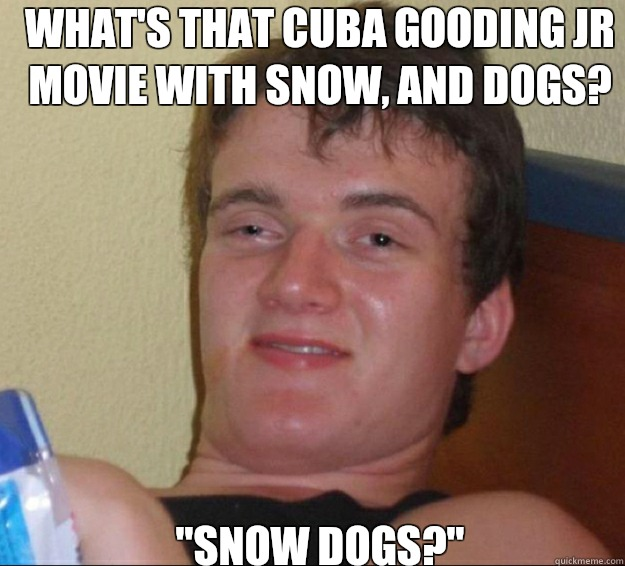 what's that Cuba Gooding Jr movie with snow, and dogs?