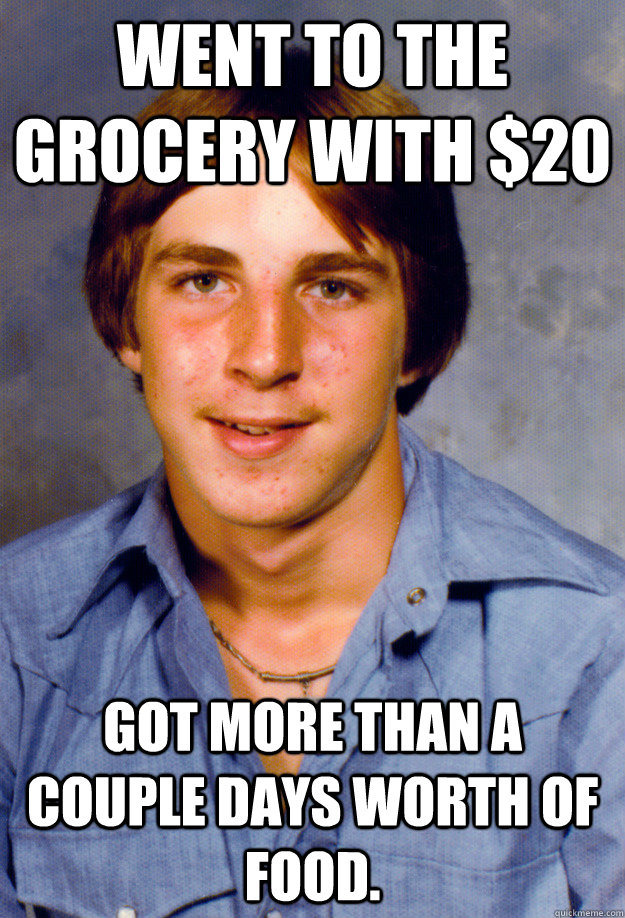 Went to the grocery with $20 Got more than a couple days worth of food. - Went to the grocery with $20 Got more than a couple days worth of food.  Old Economy Steven
