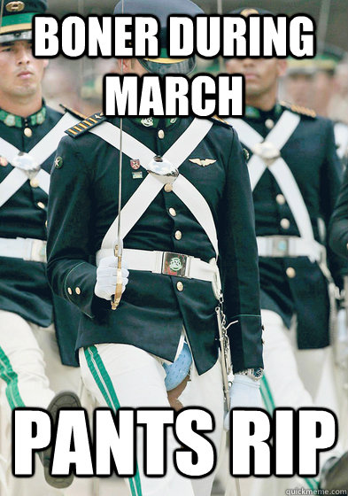 Boner During March Pants Rip Bad Luck Soldier Quickmeme
