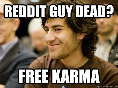 Reddit guy dead? free karma - Reddit guy dead? free karma  Misc