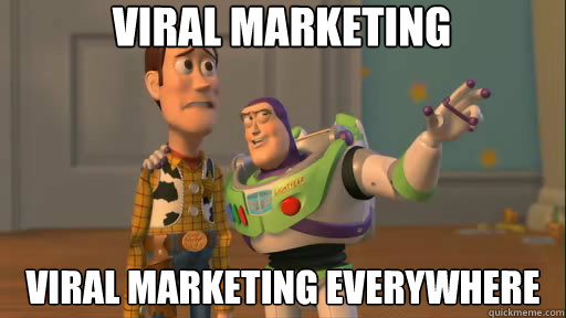 viral marketing viral marketing everywhere - viral marketing viral marketing everywhere  Everywhere