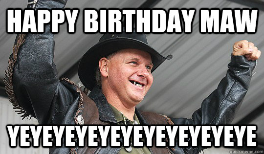 Happy Birthday Maw Yeyeyeyeyeyeyeyeyeyeye Turtle Man Quickmeme