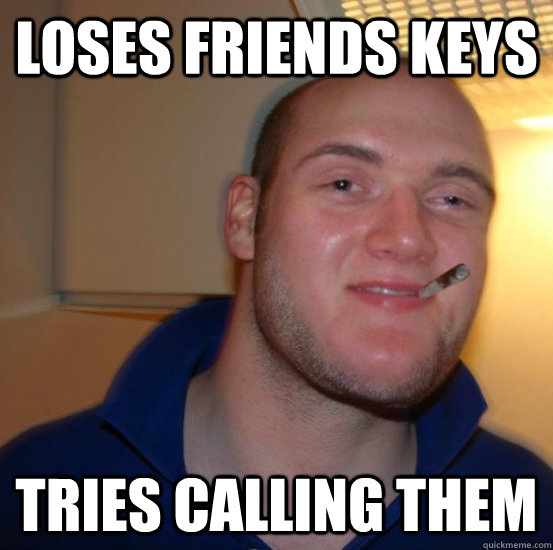 LOSES FRIENDS KEYS TRIES CALLING THEM