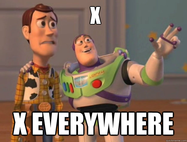 x   x everywhere  Buzz Lightyear