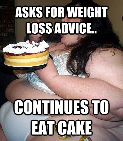 ASKS FOR WEIGHT LOSS ADVICE.. CONTINUES TO EAT CAKE