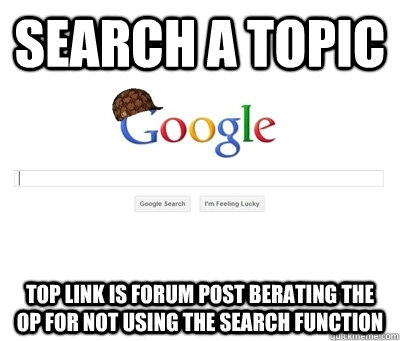 search a topic top link is forum post berating the OP for not using the search function