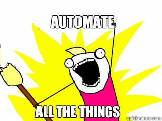 AUTOMATE ALL THE THINGS - AUTOMATE ALL THE THINGS  All The Things