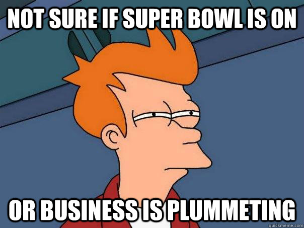 Not sure if Super Bowl is on Or business is plummeting - Not sure if Super Bowl is on Or business is plummeting  Futurama Fry