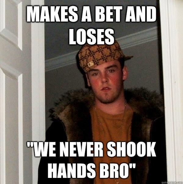 Makes a bet and loses
