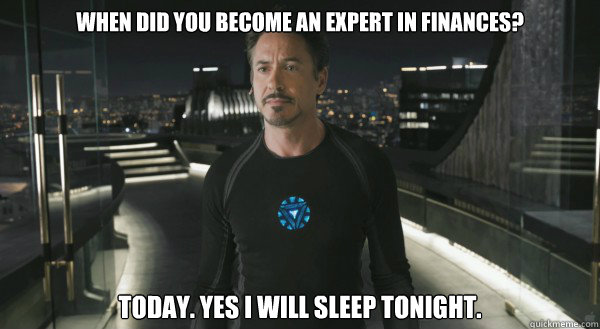 when did you become an expert in finances? Today. Yes I will sleep tonight.