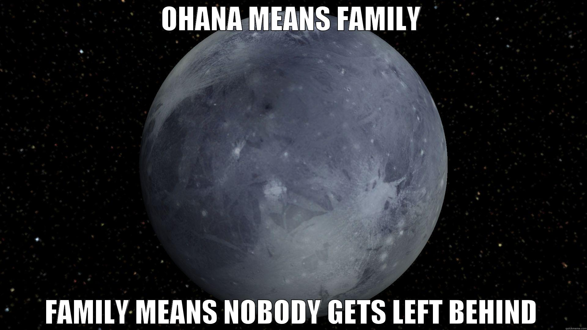 Ohana Pluto - OHANA MEANS FAMILY FAMILY MEANS NOBODY GETS LEFT BEHIND Misc