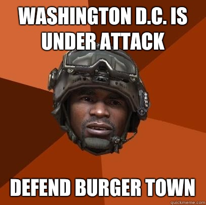 Washington d.c. Is under attack defend burger town