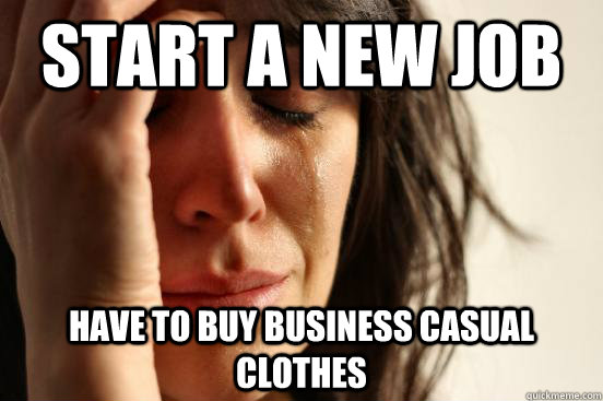 Start A New Job Have To Buy Business Casual Clothes First World