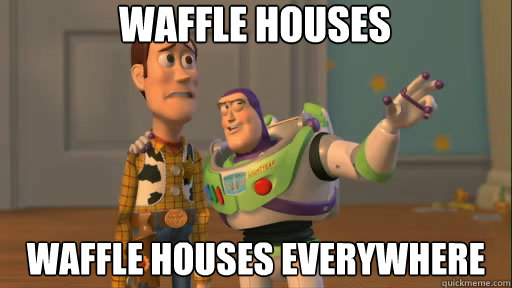 waffle houses waffle houses everywhere - waffle houses waffle houses everywhere  Everywhere