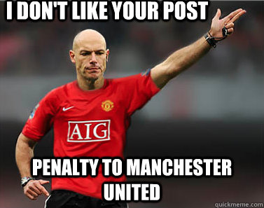 I don't like your post Penalty to Manchester United - I don't like your post Penalty to Manchester United  Howard Webb