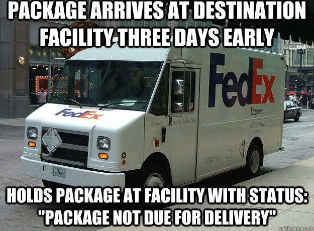Package arrives at destination facility three days early Holds package at facility with status: