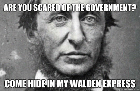 are you scared of the government? come hide in my walden express