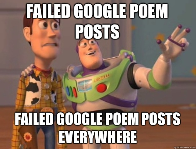Failed google poem posts Failed google poem posts everywhere