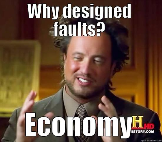 WHY DESIGNED FAULTS? ECONOMY Ancient Aliens