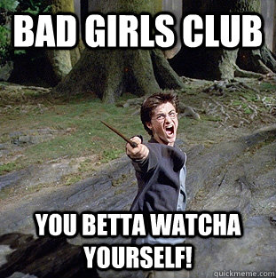 acc0be7a10310e1651886e0679abaf63bf0183b5f3d48ee0914074555342c674 bad girls club you betta watcha yourself! pissed off harry