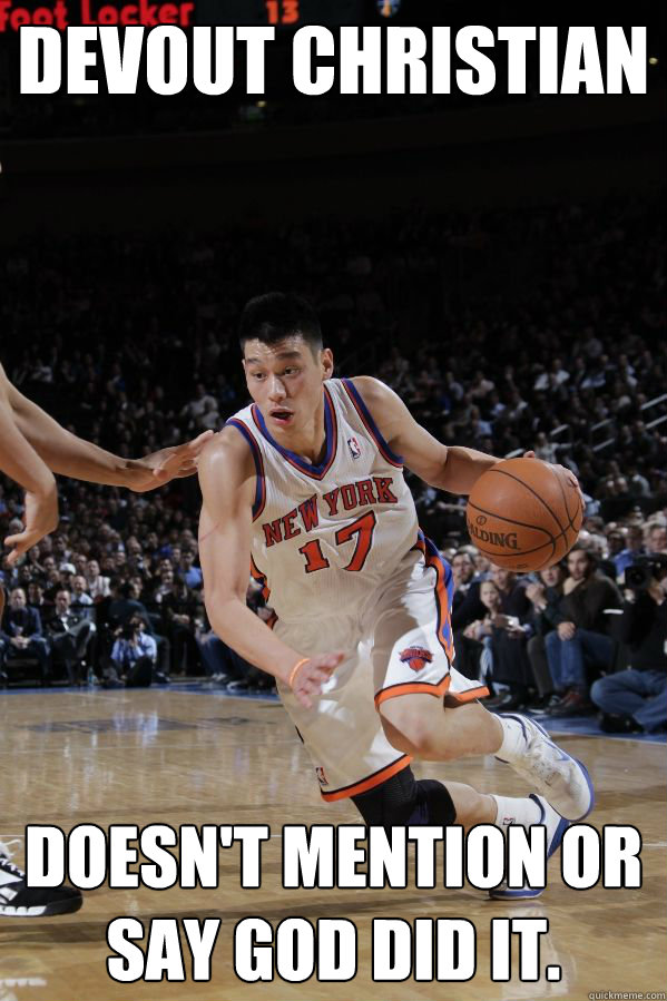 Devout christian Doesn't mention or say God did it.  Jeremy Lin