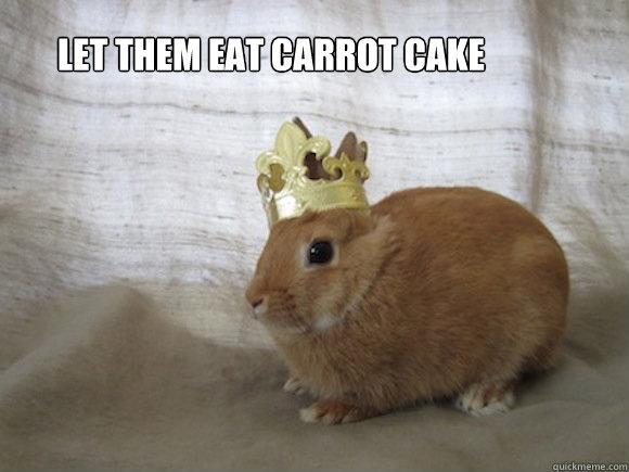 Funny Meme About Kale : Let them eat carrot cake renaissance rabbit quickmeme