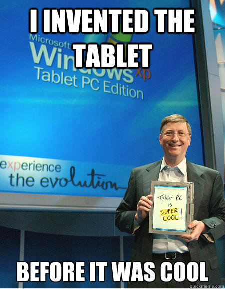 I invented the tablet before it was cool - I invented the tablet before it was cool  Hipster Bill Gates