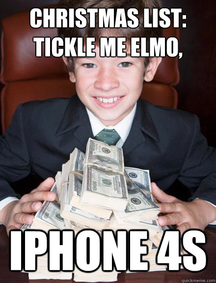 Christmas List: Tickle Me Elmo, iPhone 4s  Spoiled Rich Kid
