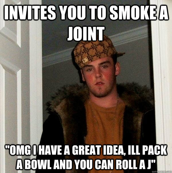 invites you to smoke a joint