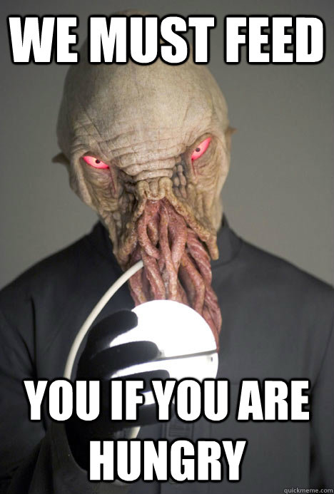 we must feed you if you are hungry  Dating Site Murderer Ood