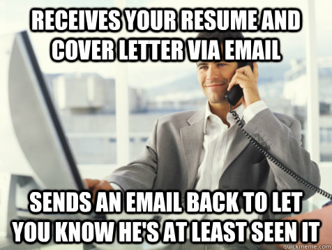 receives your resume and cover letter via email sends an