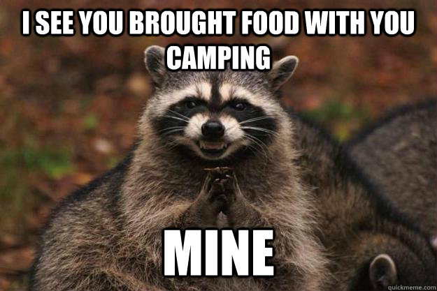 I See You Brought Food With You Camping Mine Evil