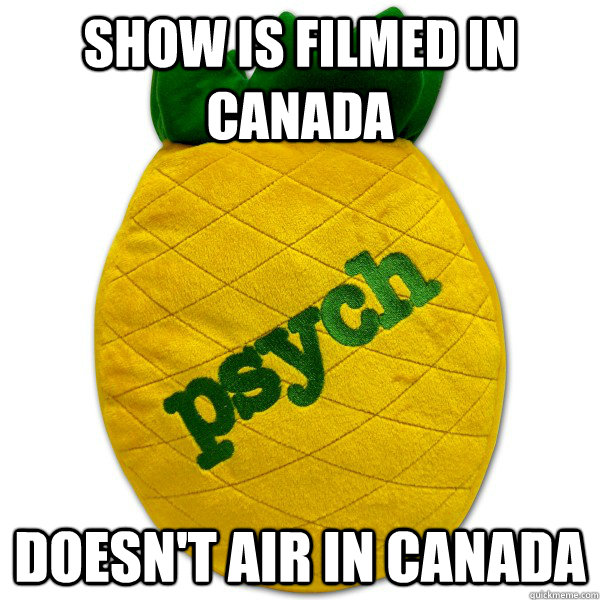 show is filmed in Canada Doesn't air in Canada - show is filmed in Canada Doesn't air in Canada  Misc