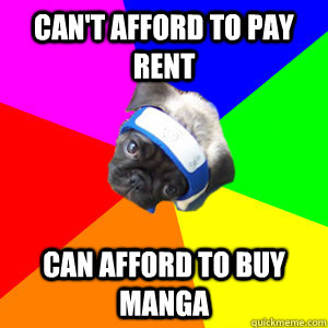 can't afford to pay rent can afford to buy manga