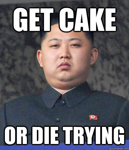 Get cake or die trying