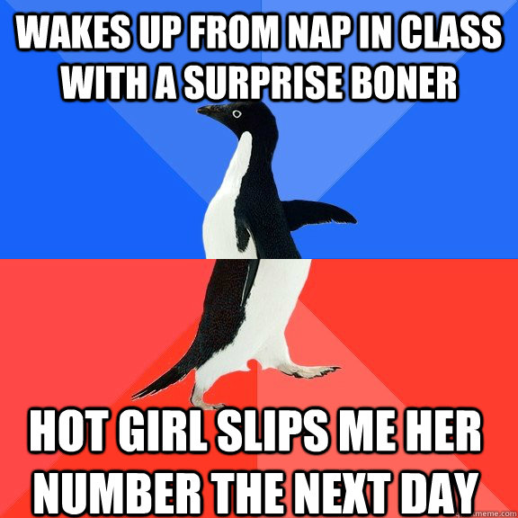 Wakes up from nap in class with a surprise boner hot girl slips me her number the next day  - Wakes up from nap in class with a surprise boner hot girl slips me her number the next day   Socially Awkward Awesome Penguin