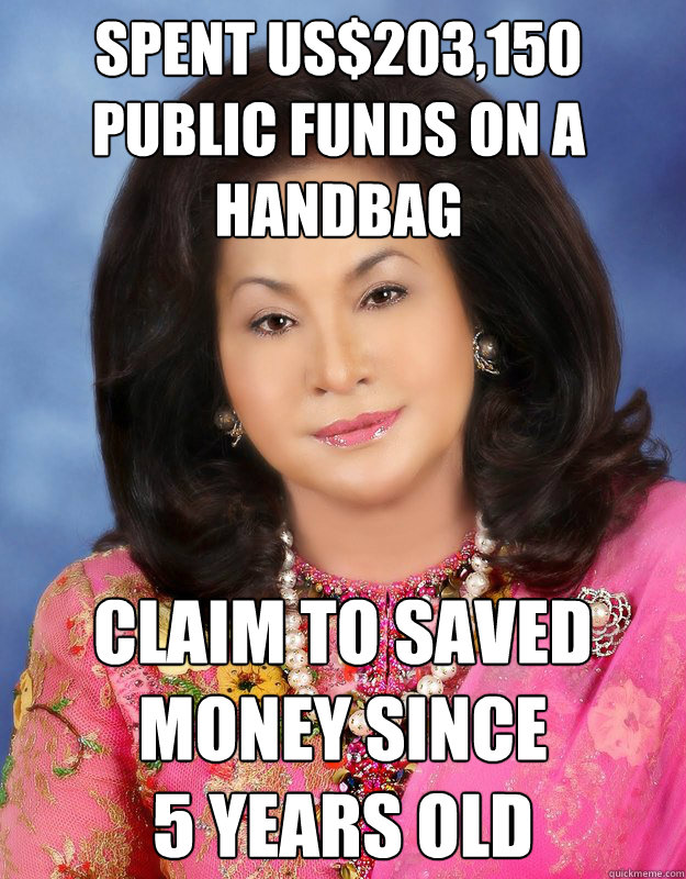 Spent US$203,150  public funds on a  handbag    Claim to saved  money since  5 years old