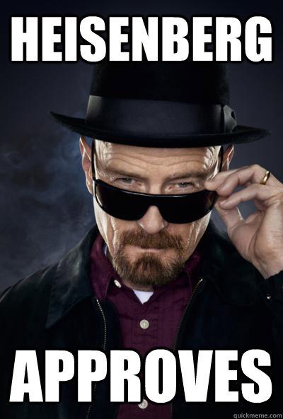 Heisenberg Approves  Scumbag Heisenberg