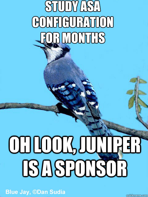 study asa  configuration for months oh look, juniper is a sponsor - study asa  configuration for months oh look, juniper is a sponsor  Blue Team Bird