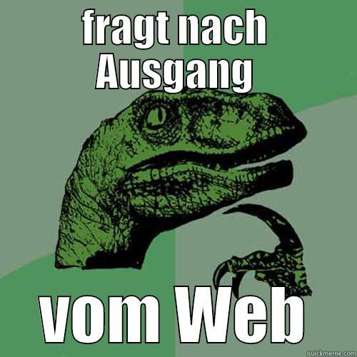 FRAGT NACH AUSGANG VOM WEB Philosoraptor