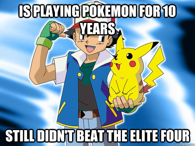Is playing pokemon for 10 years Still didn't beat the Elite Four