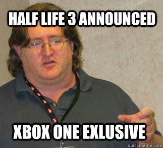 half life 3 announced xbox one exlusive - half life 3 announced xbox one exlusive  Immediately following Sony press conference.