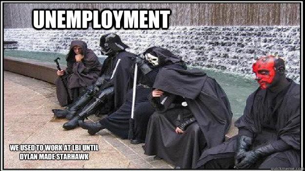 Unemployment Meme Unemployment We used t...