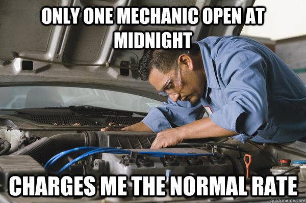Only one Mechanic open at midnight Charges me the normal rate  Honest Car Mechanic