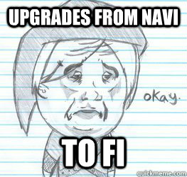 Upgrades from NAvi to fi