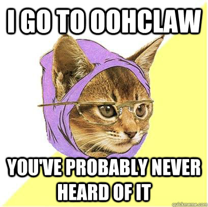 I go to OohClaw You've probably never heard of it